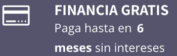 Financiacion gratis hasta en 6 meses